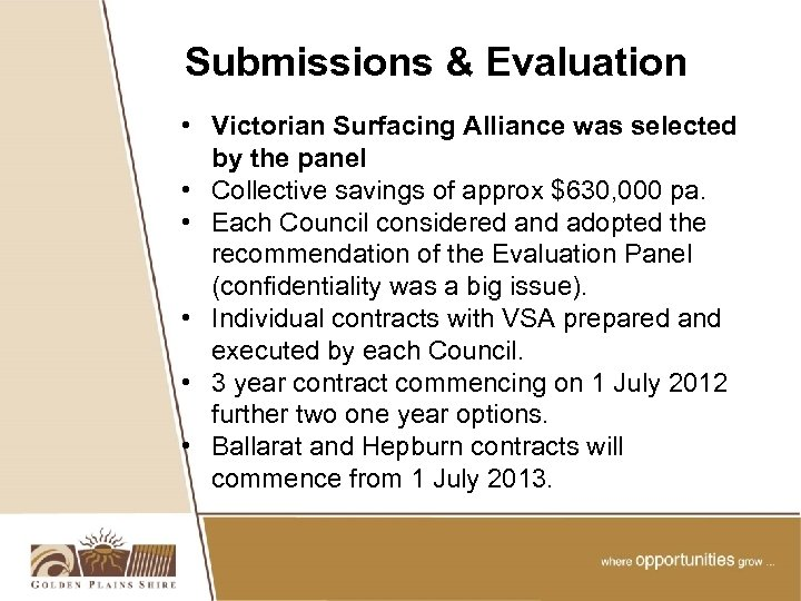Submissions & Evaluation • Victorian Surfacing Alliance was selected by the panel • Collective