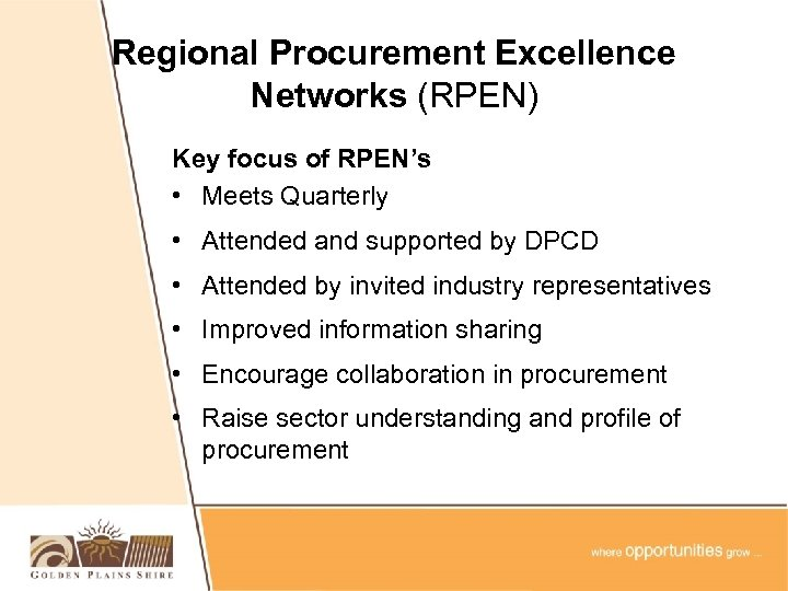 Regional Procurement Excellence Networks (RPEN) Key focus of RPEN's • Meets Quarterly • Attended