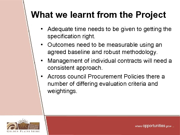 What we learnt from the Project • Adequate time needs to be given to