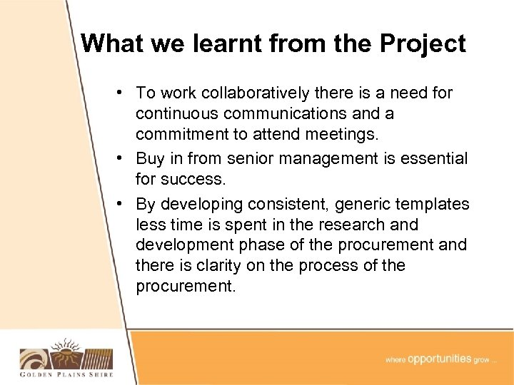 What we learnt from the Project • To work collaboratively there is a need