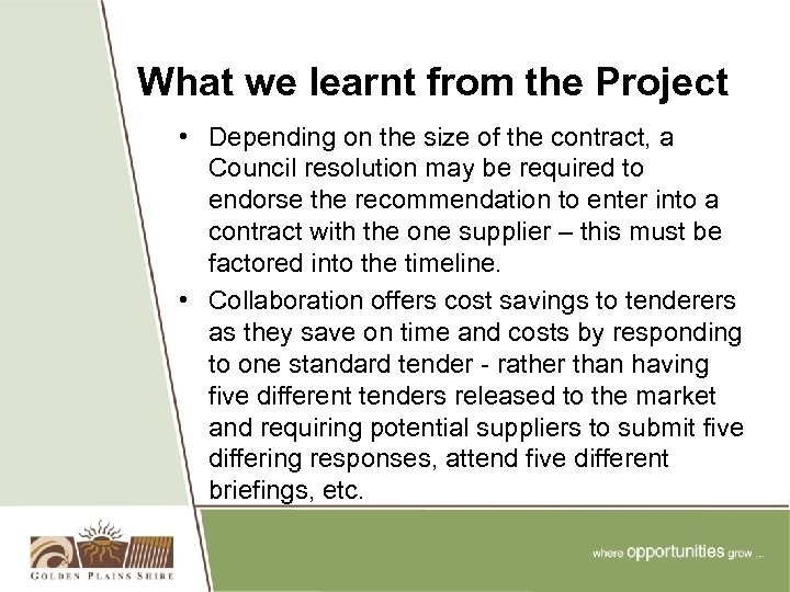What we learnt from the Project • Depending on the size of the contract,