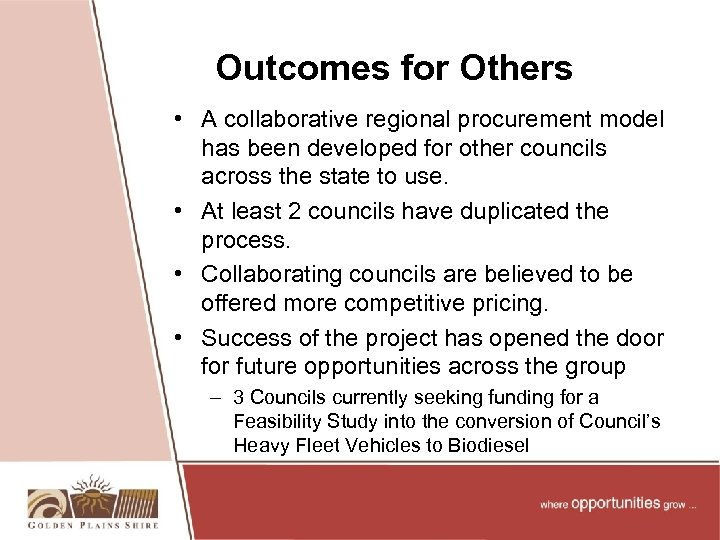 Outcomes for Others • A collaborative regional procurement model has been developed for other