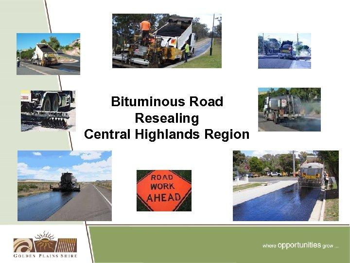 Bituminous Road Resealing Central Highlands Region