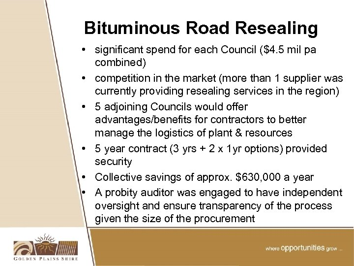 Bituminous Road Resealing • significant spend for each Council ($4. 5 mil pa combined)