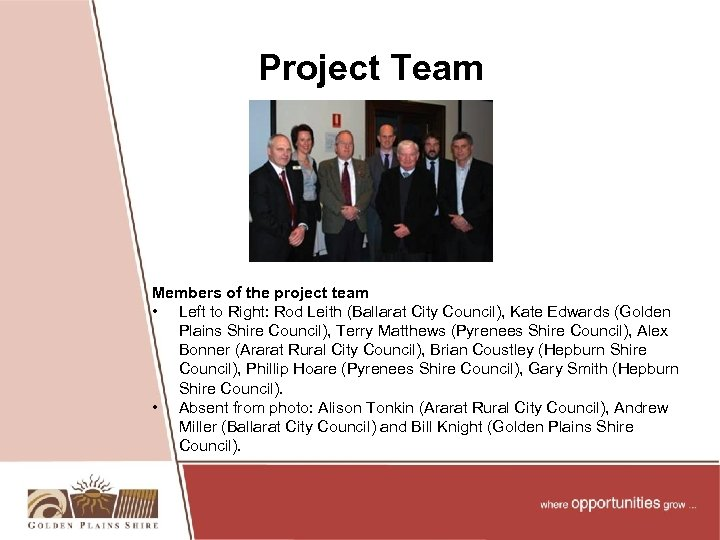 Project Team Members of the project team • Left to Right: Rod Leith (Ballarat