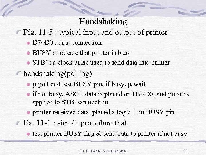 Handshaking Fig. 11 -5 : typical input and output of printer D 7~D 0