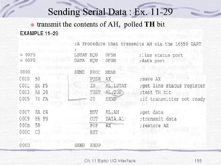 Sending Serial Data : Ex. 11 -29 transmit the contents of AH, polled TH