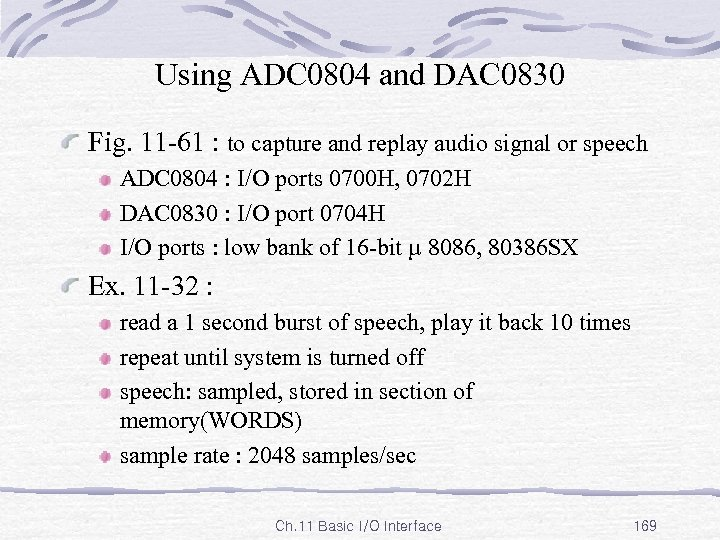Using ADC 0804 and DAC 0830 Fig. 11 -61 : to capture and replay