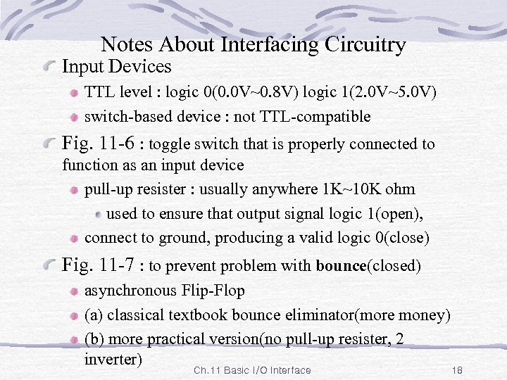 Notes About Interfacing Circuitry Input Devices TTL level : logic 0(0. 0 V~0. 8