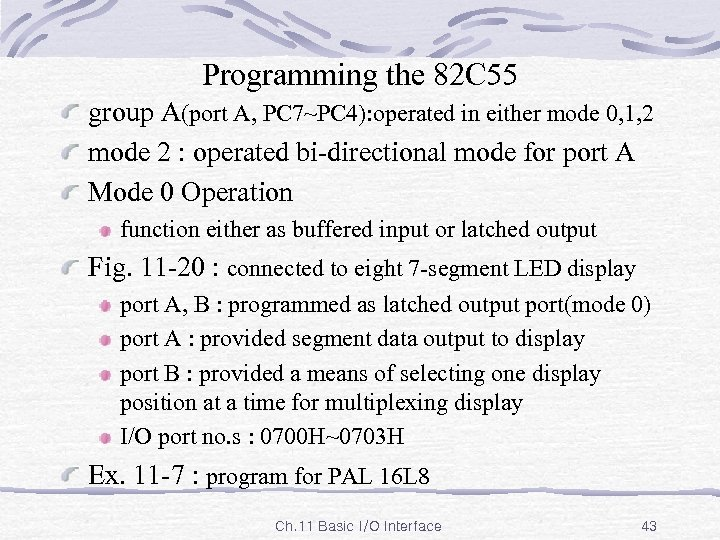 Programming the 82 C 55 group A(port A, PC 7~PC 4): operated in either