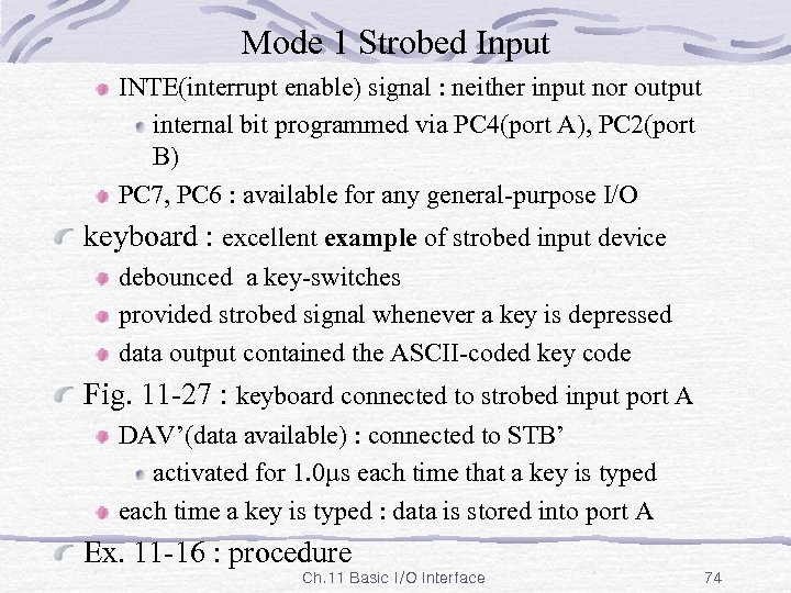 Mode 1 Strobed Input INTE(interrupt enable) signal : neither input nor output internal bit