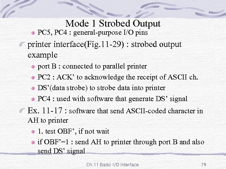 Mode 1 Strobed Output PC 5, PC 4 : general-purpose I/O pins printerface(Fig. 11