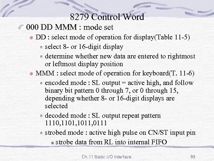 8279 Control Word 000 DD MMM : mode set DD : select mode of