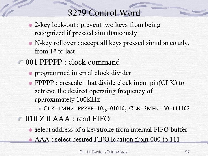 8279 Control Word 2 -key lock-out : prevent two keys from being recognized if