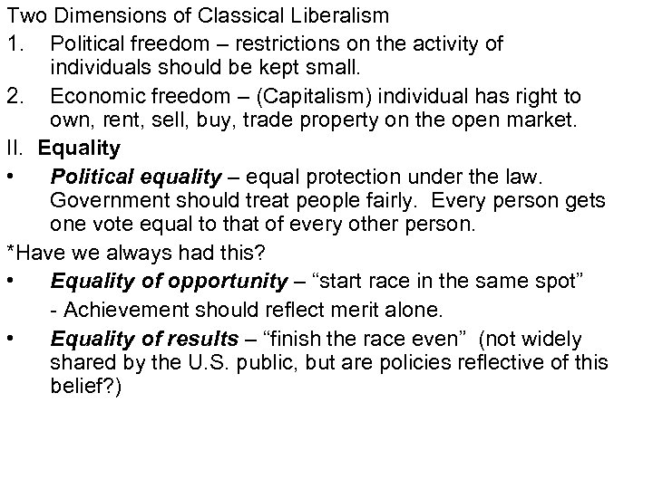 Two Dimensions of Classical Liberalism 1. Political freedom – restrictions on the activity of