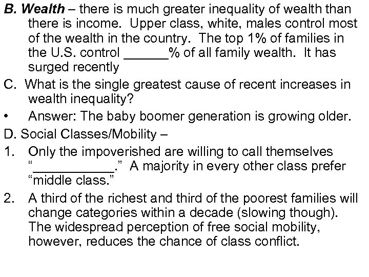 B. Wealth – there is much greater inequality of wealth than there is income.