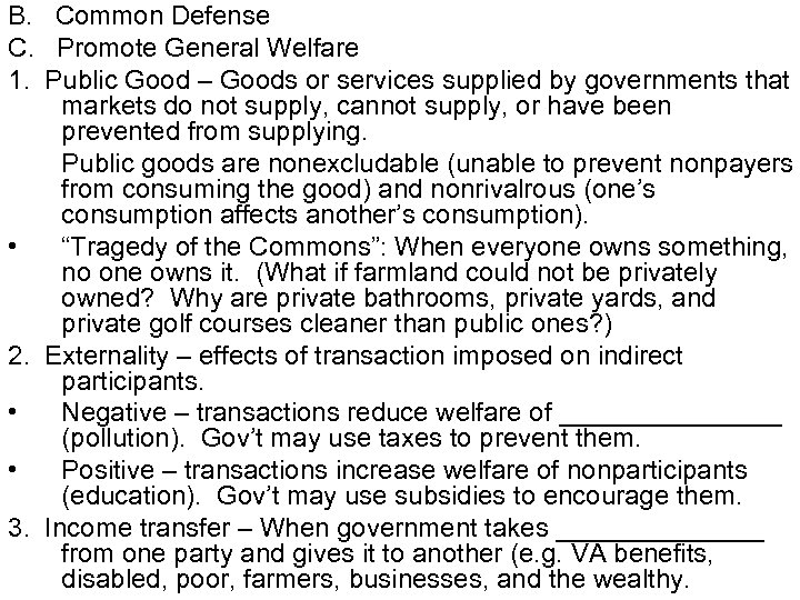 B. Common Defense C. Promote General Welfare 1. Public Good – Goods or services