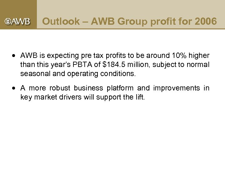 Outlook – AWB Group profit for 2006 AWB is expecting pre tax profits to