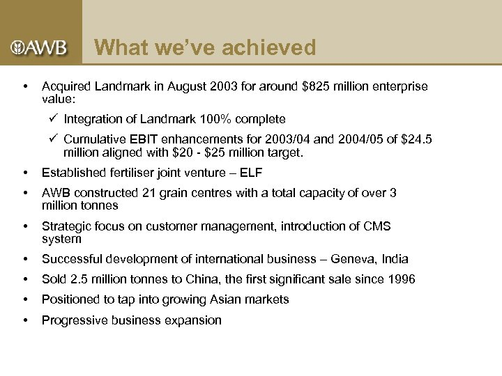 What we've achieved • Acquired Landmark in August 2003 for around $825 million enterprise