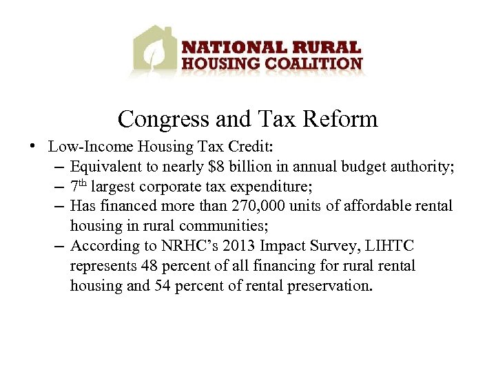 Congress and Tax Reform • Low-Income Housing Tax Credit: – Equivalent to nearly $8