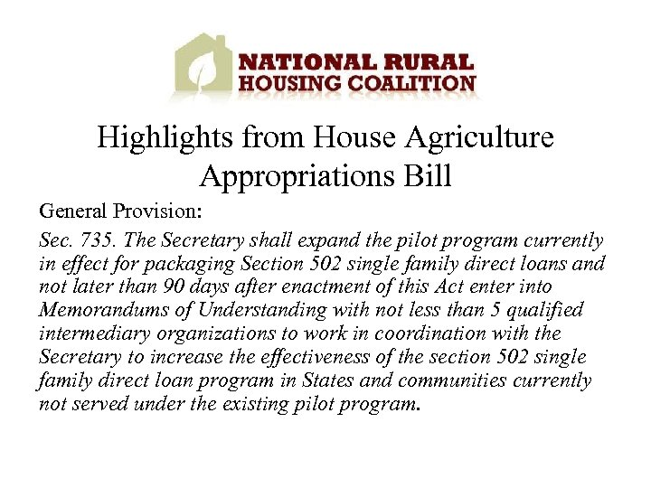 Highlights from House Agriculture Appropriations Bill General Provision: Sec. 735. The Secretary shall expand