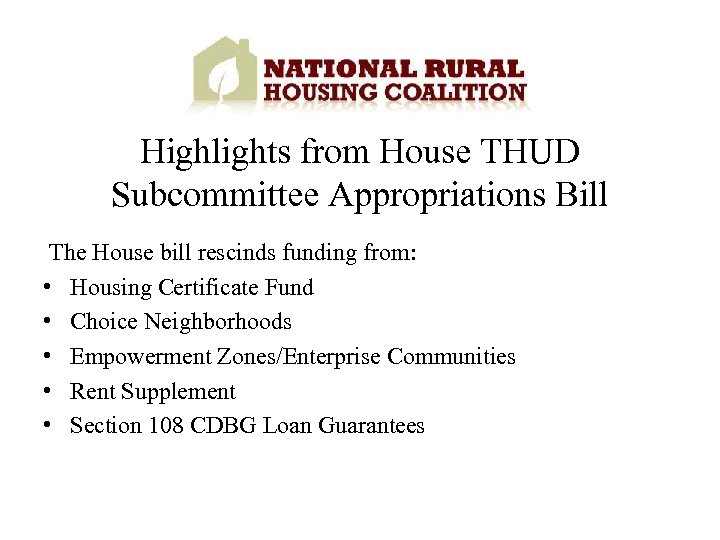 Highlights from House THUD Subcommittee Appropriations Bill The House bill rescinds funding from: •