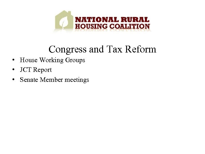 Congress and Tax Reform • House Working Groups • JCT Report • Senate Member