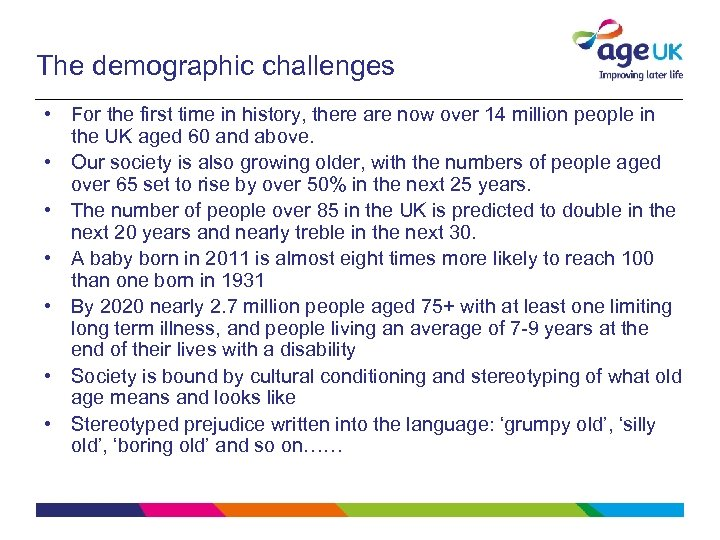 The demographic challenges • For the first time in history, there are now over