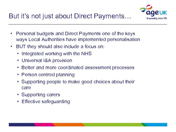 But it's not just about Direct Payments… • Personal budgets and Direct Payments one