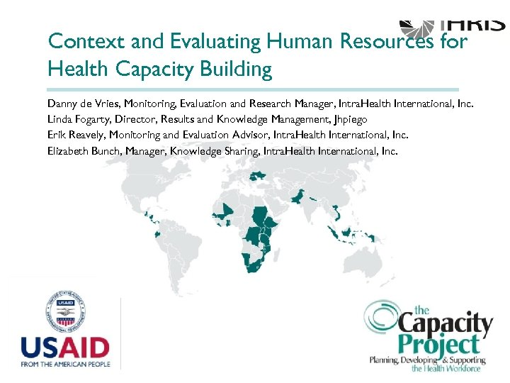Context and Evaluating Human Resources for Health Capacity Building Danny de Vries, Monitoring, Evaluation