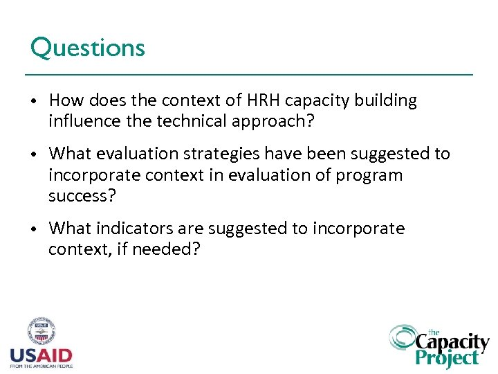 Questions • How does the context of HRH capacity building influence the technical approach?