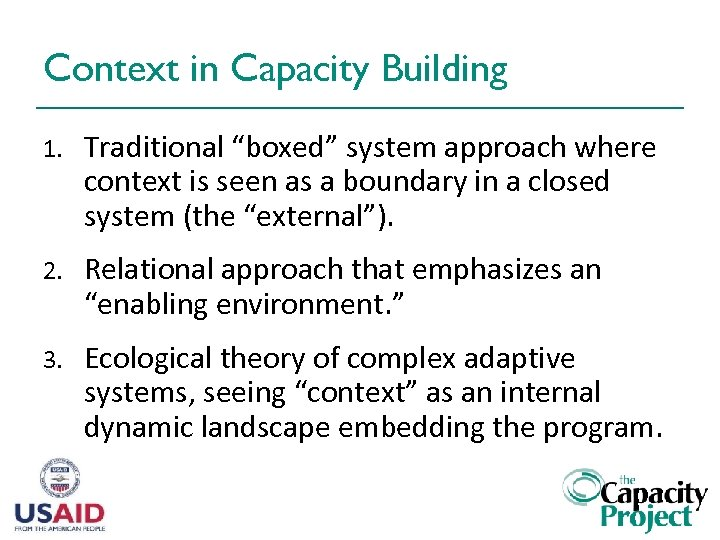 """Context in Capacity Building 1. Traditional """"boxed"""" system approach where context is seen as"""