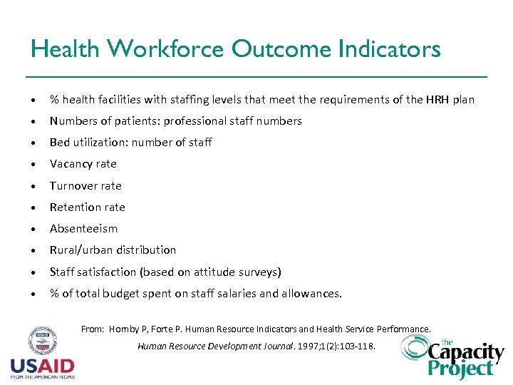 Health Workforce Outcome Indicators • % health facilities with staffing levels that meet the