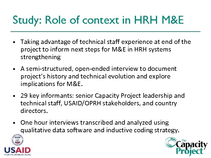 Study: Role of context in HRH M&E • Taking advantage of technical staff experience