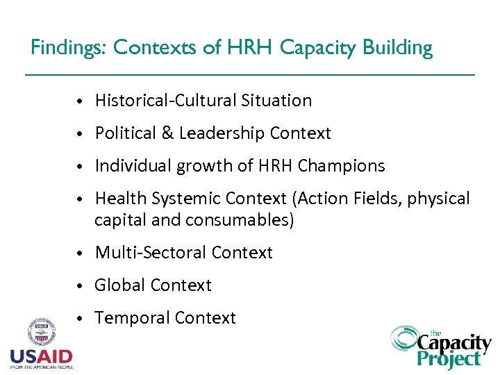 Findings: Contexts of HRH Capacity Building • Historical-Cultural Situation • Political & Leadership Context