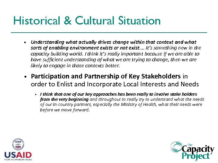 Historical & Cultural Situation • Understanding what actually drives change within that context and