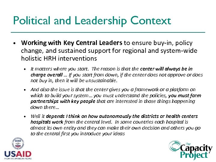Political and Leadership Context • Working with Key Central Leaders to ensure buy-in, policy
