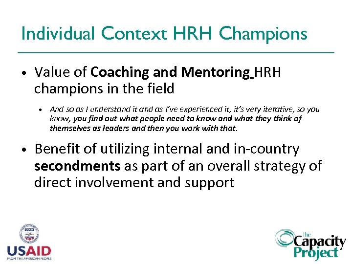 Individual Context HRH Champions • Value of Coaching and Mentoring HRH champions in the