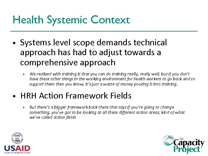 Health Systemic Context • Systems level scope demands technical approach has had to adjust