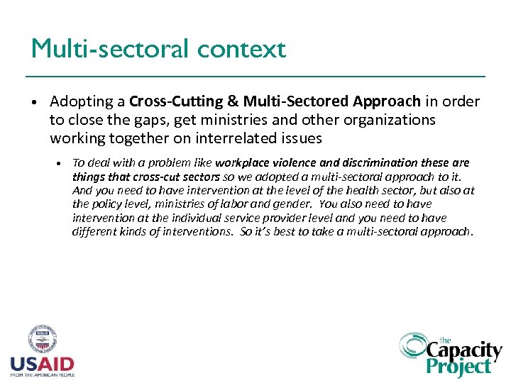 Multi-sectoral context • Adopting a Cross-Cutting & Multi-Sectored Approach in order to close the