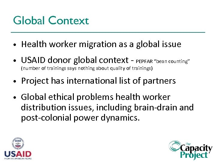 Global Context • Health worker migration as a global issue • USAID donor global