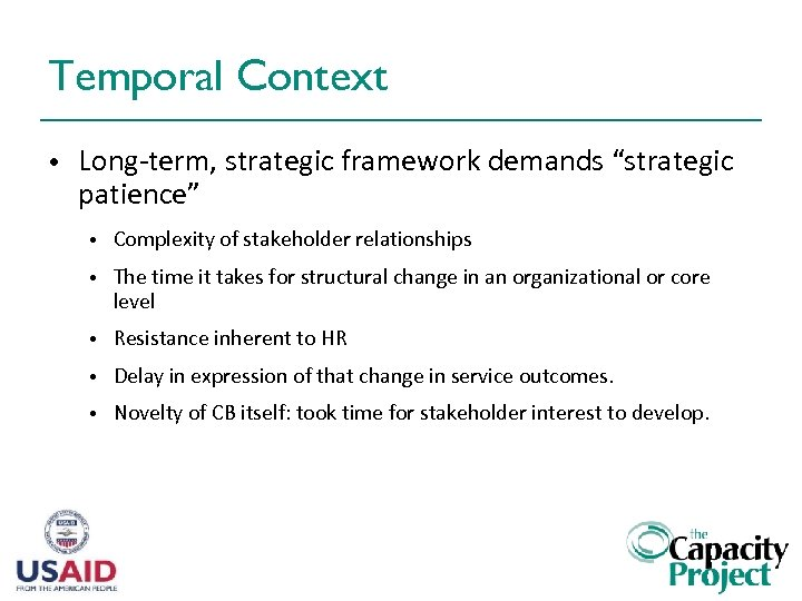 """Temporal Context • Long-term, strategic framework demands """"strategic patience"""" • Complexity of stakeholder relationships"""