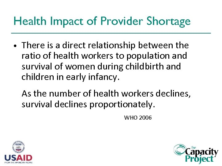 Health Impact of Provider Shortage • There is a direct relationship between the ratio