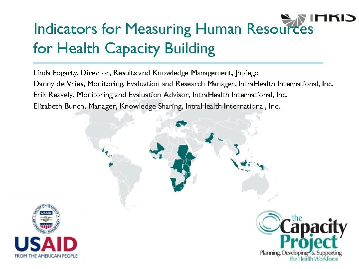 Indicators for Measuring Human Resources for Health Capacity Building Linda Fogarty, Director, Results and