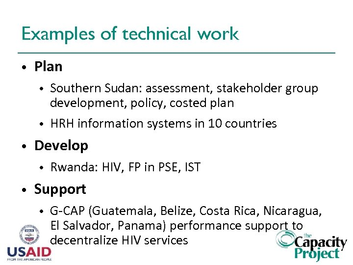 Examples of technical work • Plan • • • Southern Sudan: assessment, stakeholder group