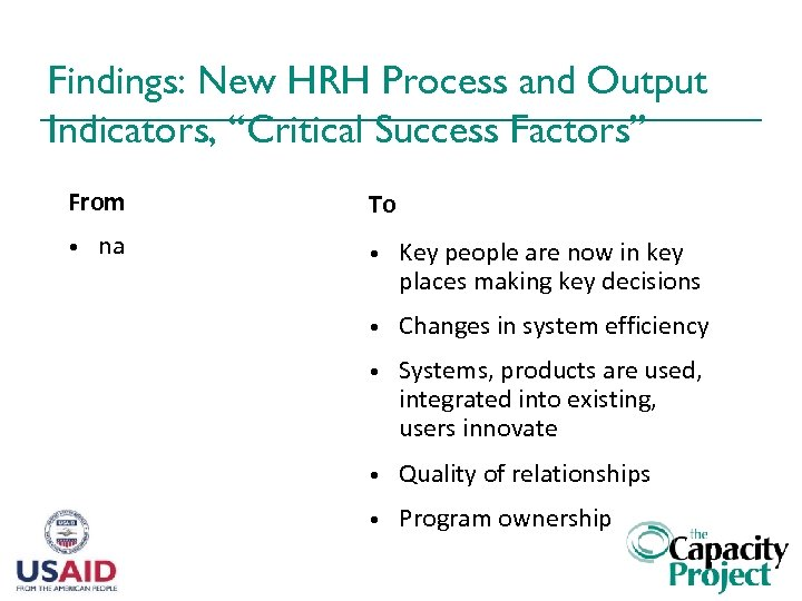 """Findings: New HRH Process and Output Indicators, """"Critical Success Factors"""" From • na To"""