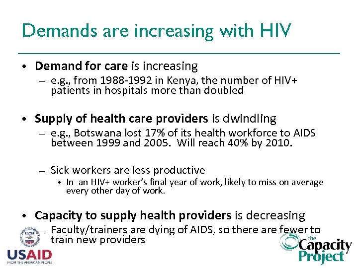 Demands are increasing with HIV • Demand for care is increasing – • e.