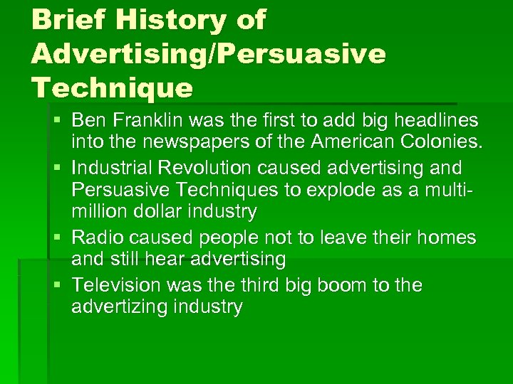 Brief History of Advertising/Persuasive Technique § Ben Franklin was the first to add big
