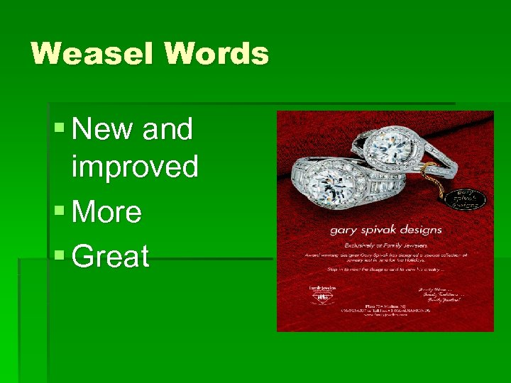 Weasel Words § New and improved § More § Great