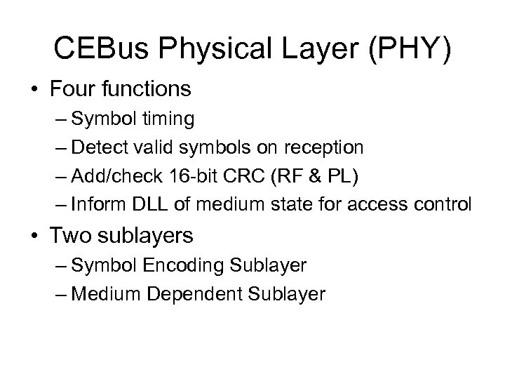 CEBus Physical Layer (PHY) • Four functions – Symbol timing – Detect valid symbols